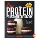The Ultimate Protein Powder Cookbook