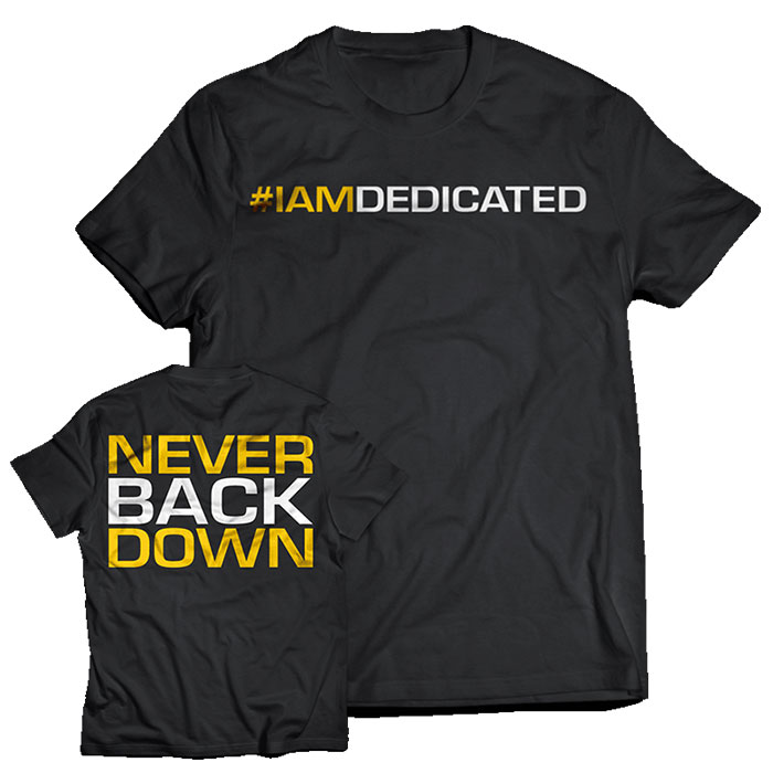 Image of Dedicated Nutrition Dedicated T-Shirt Never Back Down Small
