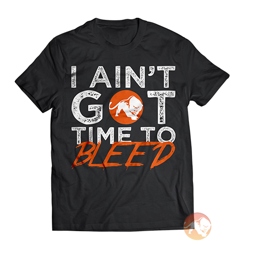 I Ain't Got Time To Bleed T-Shirt Extra Large